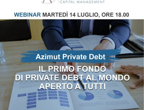 Nuovo Webinar 14/07 ore 18: Azimut Private Debt