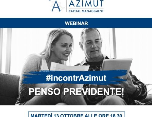 """Nuovo Webinar """"#incontrAzimut – Penso Previdente!"""" – 13/10/2020 ore 18.30"""