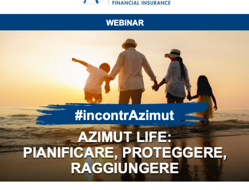 Webinar 13/05 ore 18 –  Azimut Life: Pianificare, Proteggere, Raggiungere