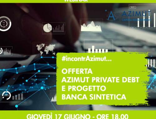 Webinar 17/06 ore 18 – Offerta Azimut Private Debt e Progetto Banca Sintetica
